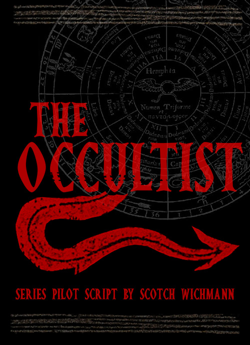 The Occultist, a pilot screenplay by Scotch Wichmann